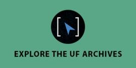 Explore the UF Archives